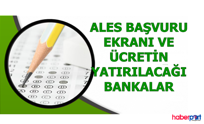ALES başvuruları başladı! Başvuru ücreti ne kadar? ALES başvuru ücretleri hangi bankalara yatıyor?