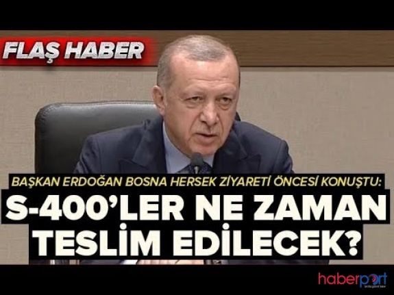 Cumhurbaşkanı Erdoğan'dan Bosna ziyareti öncesi S-400 açıklaması