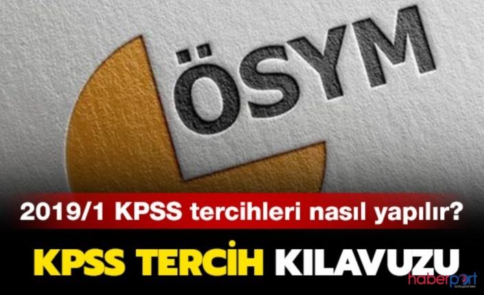 KPSS 2019/1 tercihleri ne zaman başlıyor? KPSS tercih kılavuzu yayınlandı mı? KPSS tercihleri nasıl yapılacak?