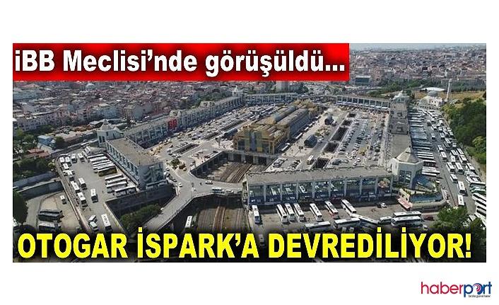 Nihai karar verildi! Bayrampaşa'daki Esenler Otogarı'nı artık İSPARK işletecek