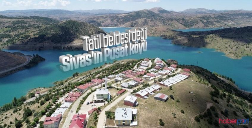 Sivas'ın Pusat Köyü sular altında kaldıktan sonra ki görüntüsü gelenleri hayran bırakıyor