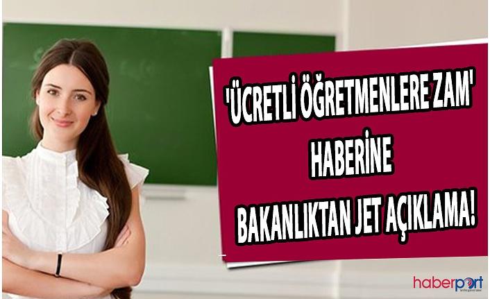 'Ücretli öğretmenlere zam' haberine Bakanlıktan jet açıklama!
