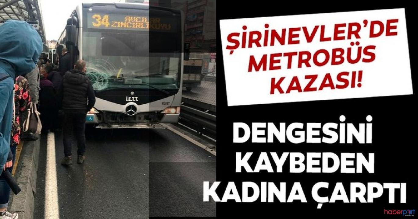 Şirinevler'de ayağı kayan yolcu metrobüsün önüne düştü