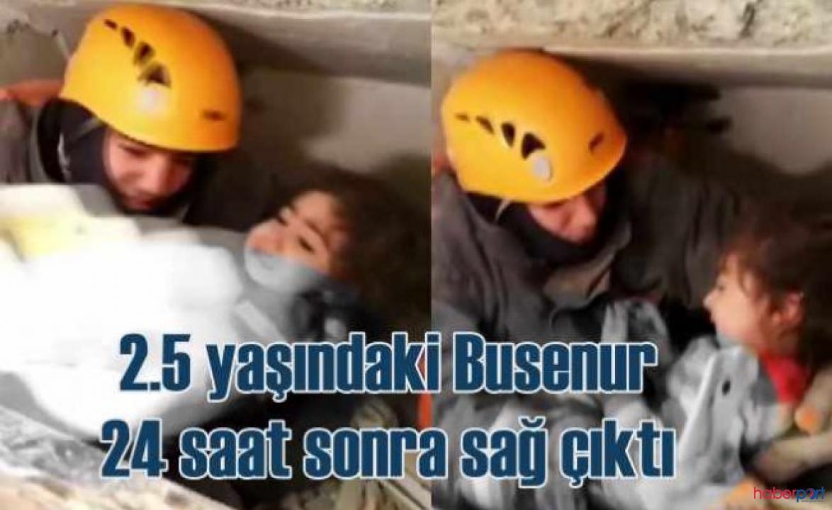 24 saat enkaz altında kalan 2,5 yaşındaki Busenur'dan sevindiren haber!