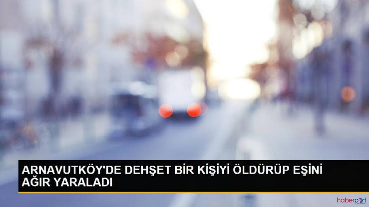 Arnavutköy ormanında infaz! Eşi ve yanındaki adama kurşunlar yağdırdı
