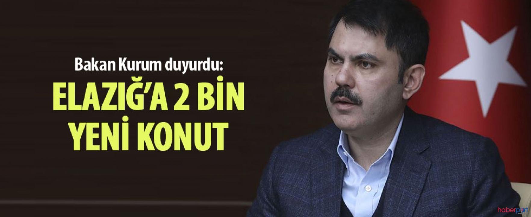 Bakan Kurum, Elazığ'da 2 bin yeni konut projesi çalışmalarına bugün başlanacığını açıkladı