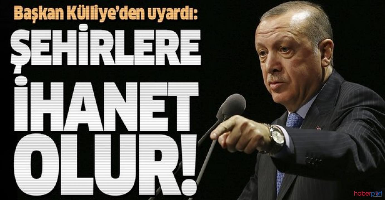 Cumhurbaşkanı Erdoğan'dan şehircilik açıklaması; Dikey mimari ile şehirlerimize ihanet etmeyelim