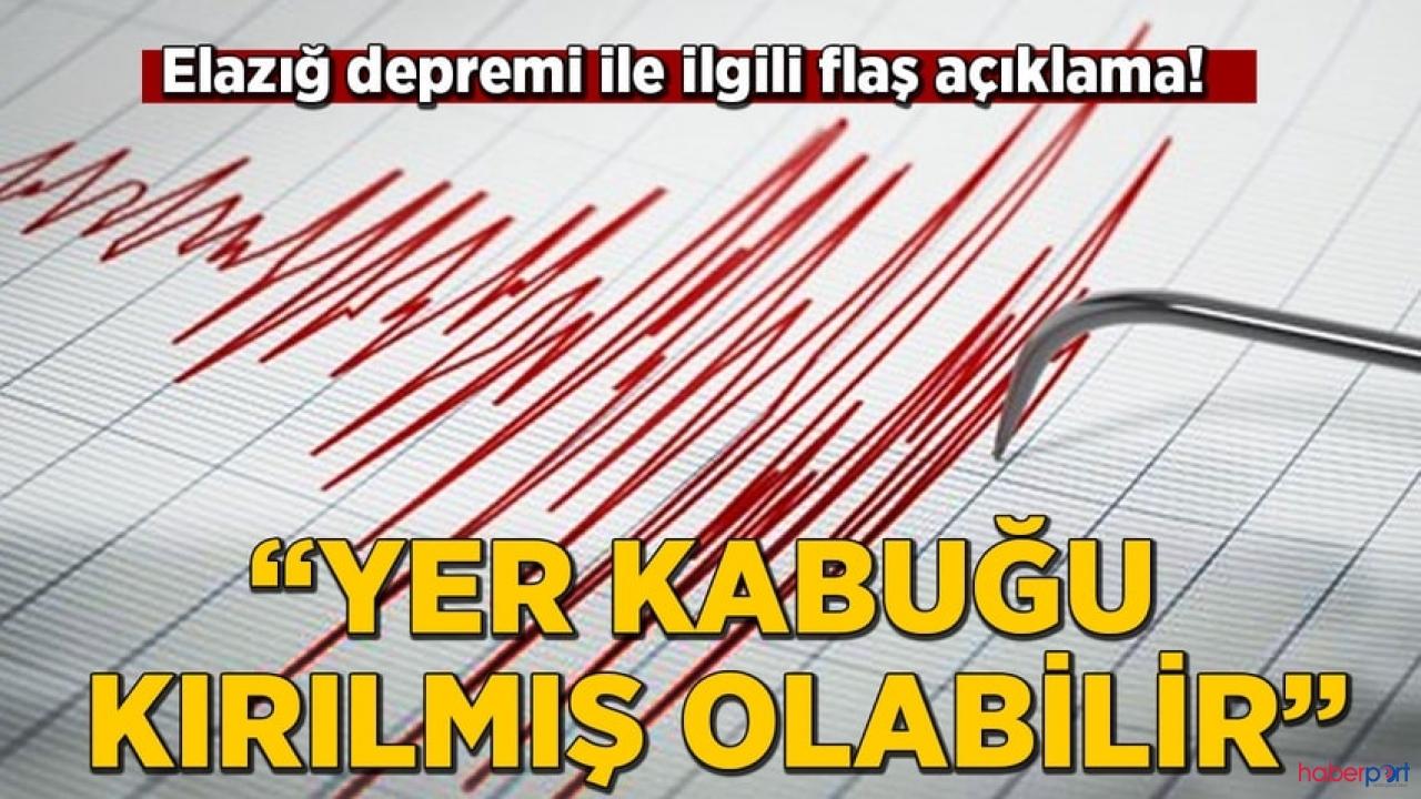 Deprem Uzmanı Prof. Şükrü Ersoy'dan Elazığ depremi açıklaması; Yer kabuğu kırılmış olabilir