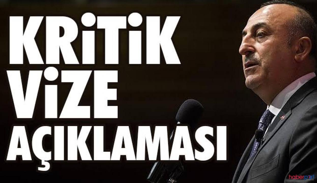 Dışişleri Bakanı Çavuşoğlu'ndan AB ile vize serbestliği açıklaması