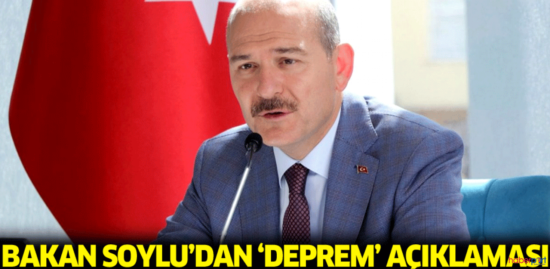 İçişleri Bakanı Soylu'dan deprem açıklaması; Can kaybımız yok