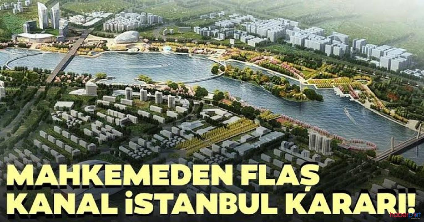 Mahkemeden, Kanal İstanbul'a ilişkin iş birliği protokolüne kabul kararı