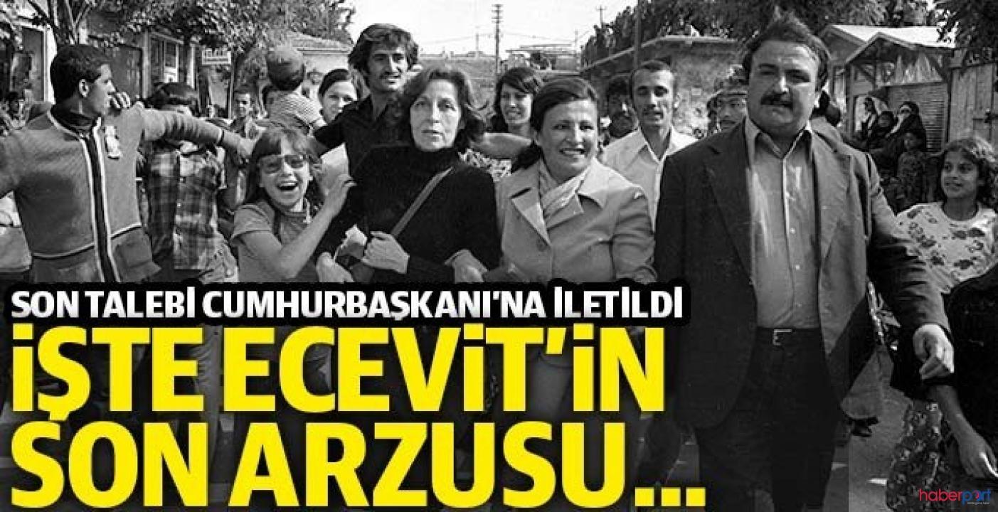 Rahşan Ecevit'in son arzusu! Cumhurbaşkanı Erdoğan onaylayacak