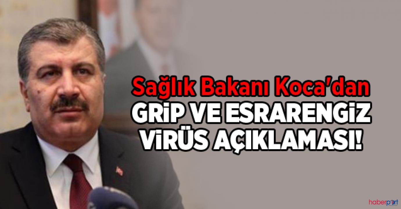 Sağlık Bakanı Koca'dan gizemli virüs açıklaması; Risk altında değiliz!