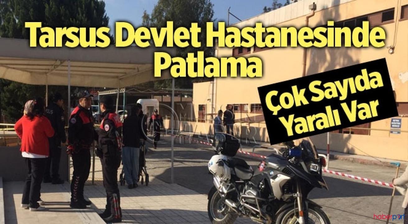 Tarsus Devlet Hastanesi'nde patlama! Yaralanan 5 kişiden 2'si ağır