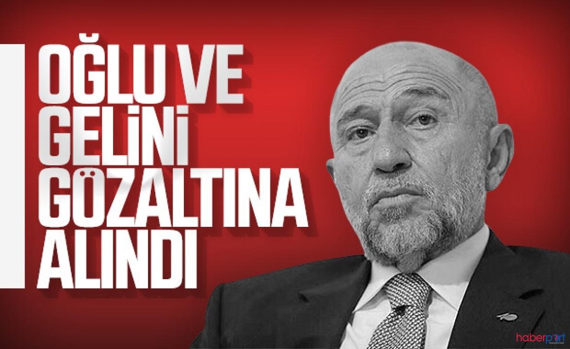 TFF Başkanı Nihat Özdemir'e şok! Oğlu ve gelini gözaltında