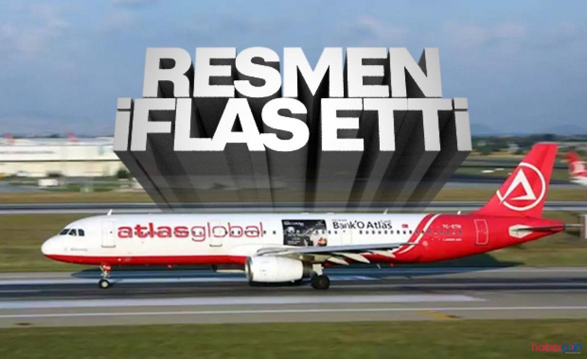 AtlasGlobal Havayolu şirketinden iflas kararı! Tüm uçuşlar durduruldu