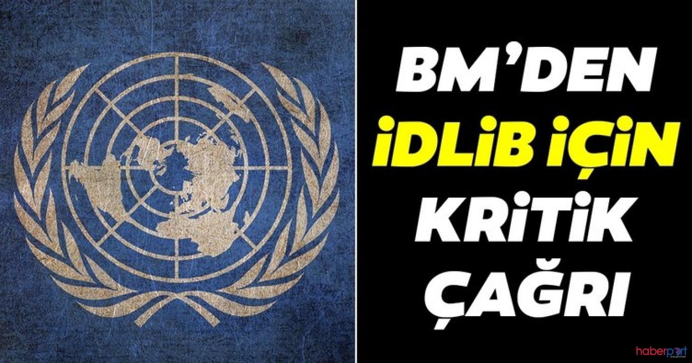 Birleşmiş Milletler İdlib'de ateşkes çağrısını yineledi