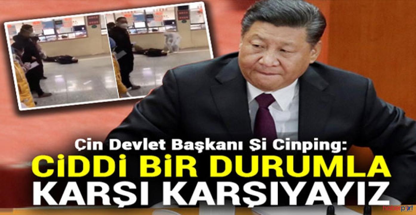Çin Devlet Başkanı Şi Cinping, ölümcül virüs hakkında konuştu; Salgın hala acımasız!