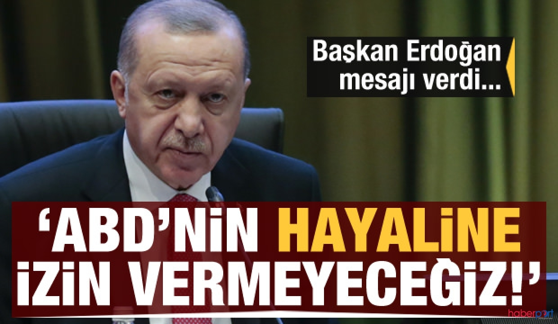 Cumhurbaşkanı Erdoğan; ABD'nin Ortadoğu planına bizden izin yok!