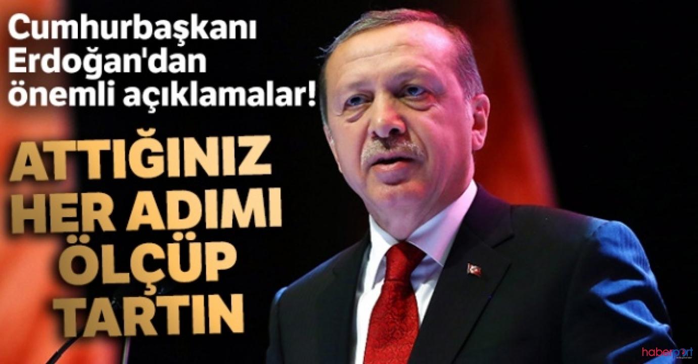 Cumhurbaşkanı Erdoğan uyardı! Bunlar son ikazlar