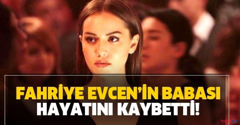 Güzel oyuncunun acı günü! Fahriye Evcen'in babası yaşamını yitirdi