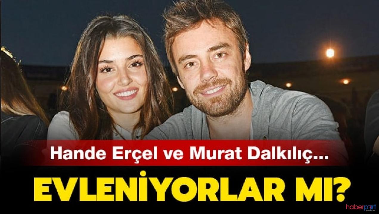 Hande Erçel ve Murat Dalkılıç evlilik yoluna girdi