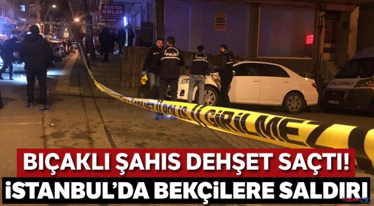 İstanbul'da GBT sorgusu yapan 3 bekçiye bıçaklı saldırı