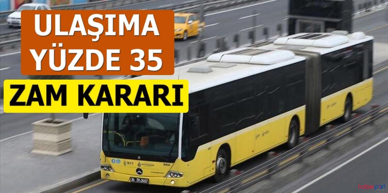 İstanbul'da İETT, metro ve metrobüs ulaşım ücretlerine yüzde 35 zam!