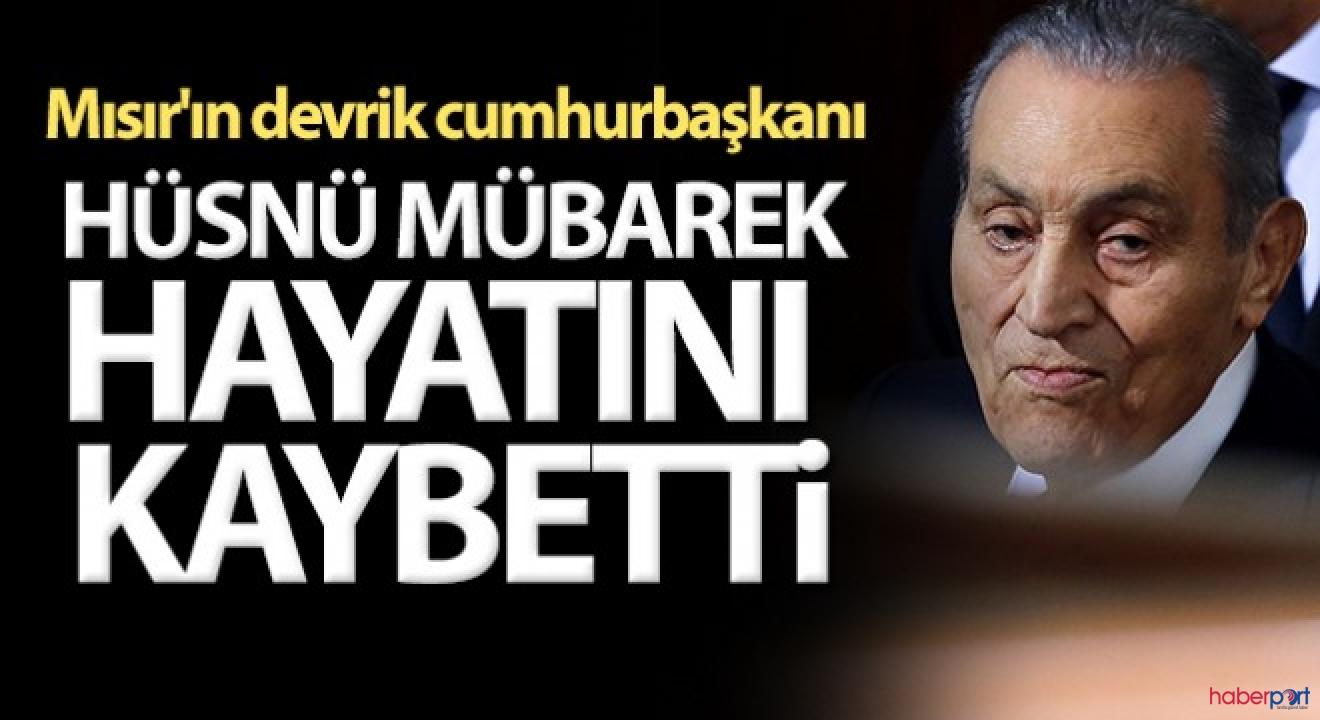 Mısır'ın devrik Cumhurbaşkanı Hüsnü Mübarek yaşamını yitirdi
