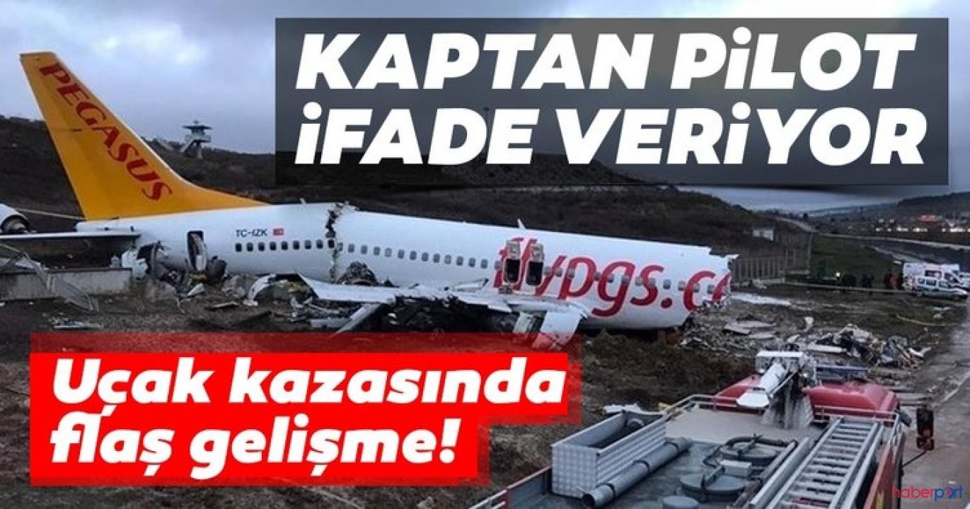 Pegasus uçağının kaptan pilotunun ifadesi alındı
