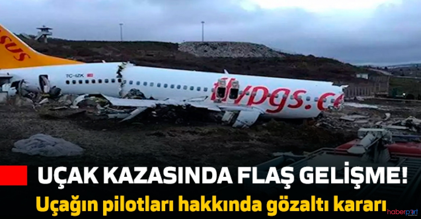 Pistten çıkan Pegasus uçağı pilotlarına gözaltı kararı!
