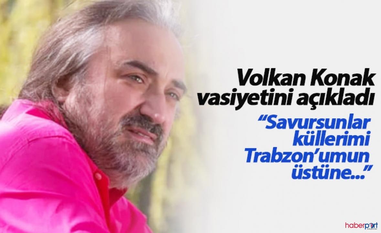 Şarkıcı Volkan Konak'ın ilginç vasiyeti