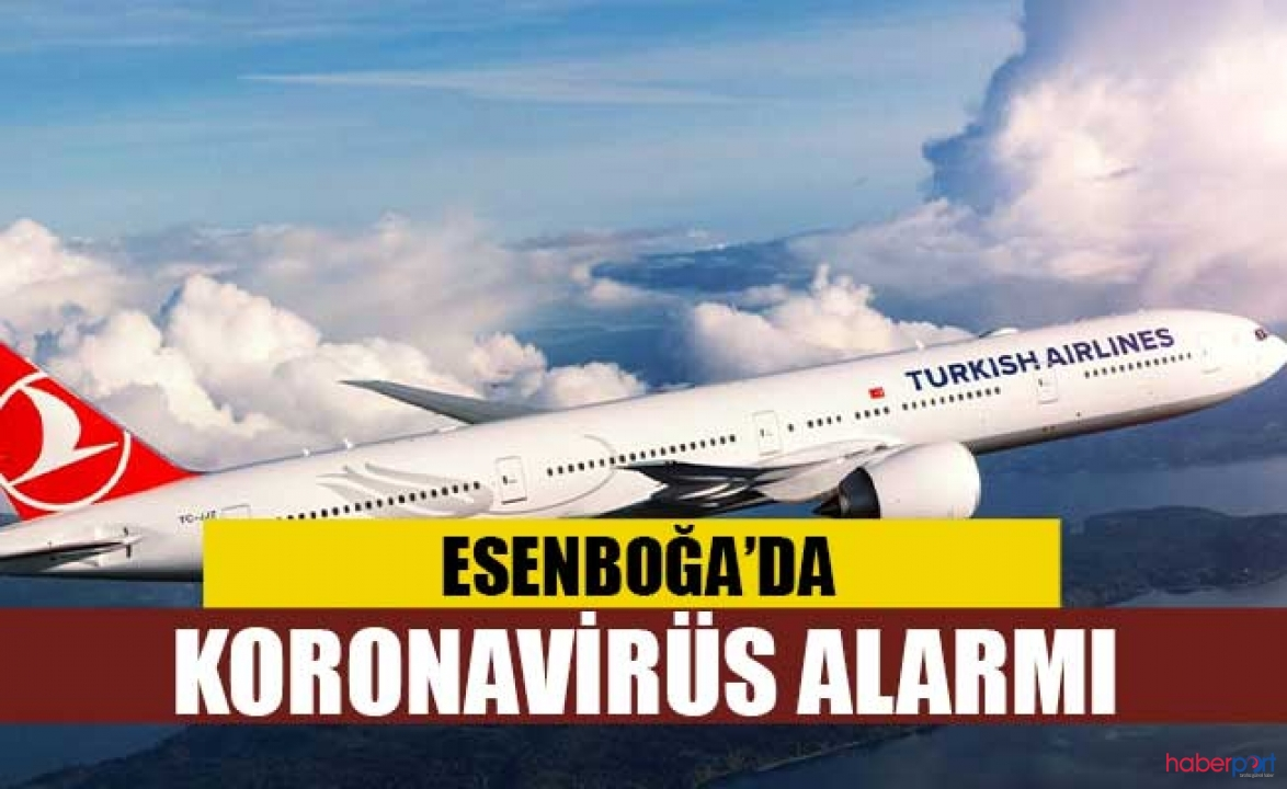 Tahran uçağı acil iniş yaptı, Esenboğa Havalimanında koronavirüs alarmı verildi