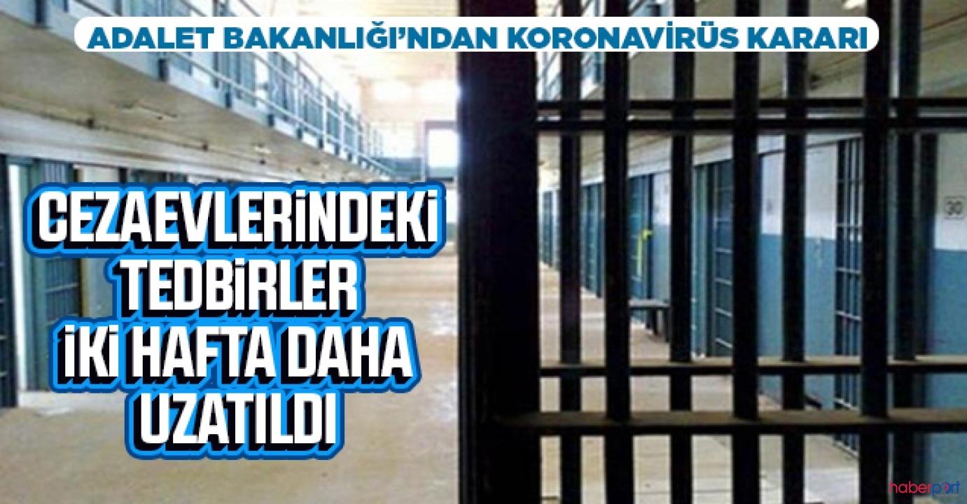 Adalet Bakanlığı cezaevi görüşlerini tedbir amaçlı 2 hafta daha erteledi