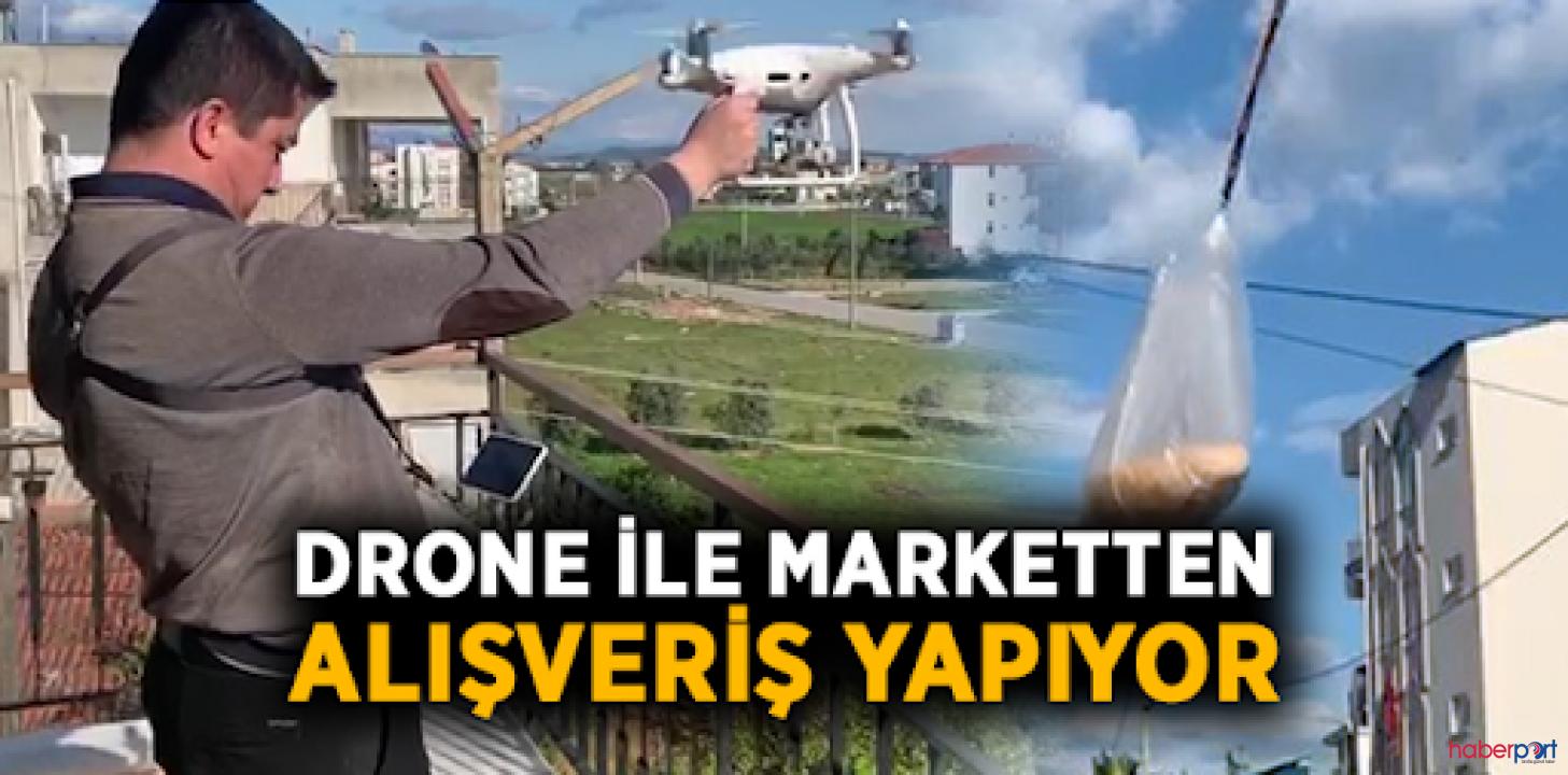 Alışverişte yeni boyut! Yasağa uyan vatandaş markete drone gönderdi