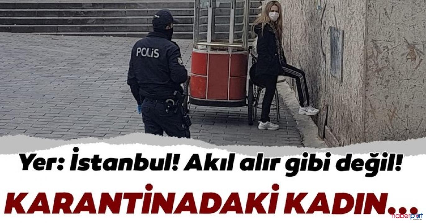 Beyoğlu'nda kadın karantinadan kaçtı, polis alarma geçti