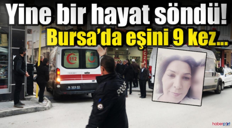 Bursa'da, kocası tarafından 9 yerinden bıçaklanan kadın yaşamını yitirdi
