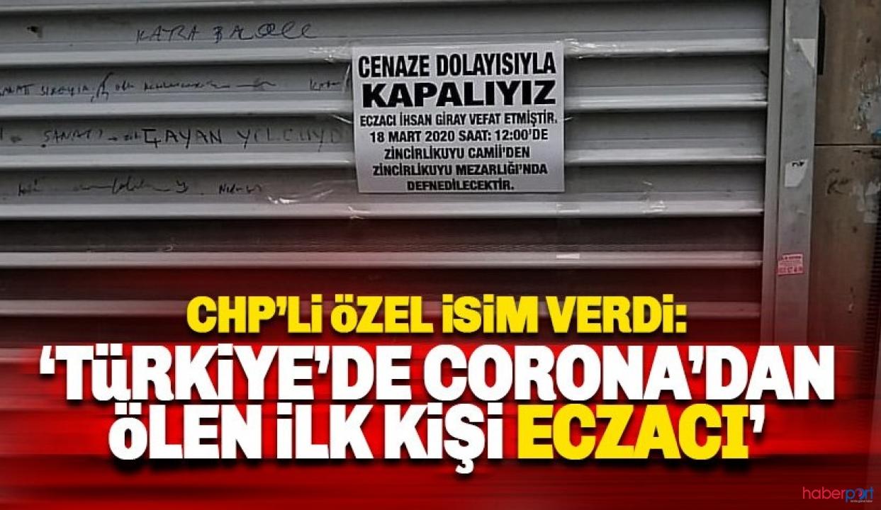 CHP'den gelen iddia koronadan ölen kişinin eczacı İhsan Giray olduğu yönünde
