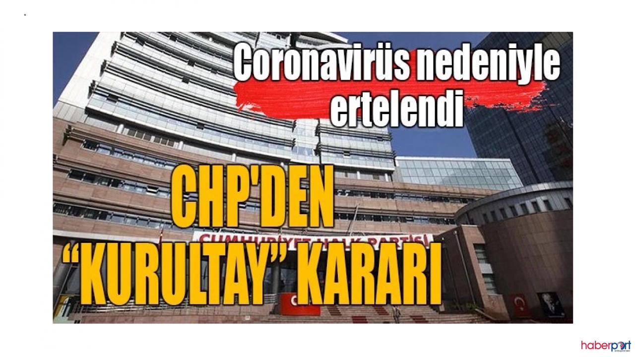 CHP'den koronavirüsü ile ilgili tedbir kararı! Kurultay ertelendi