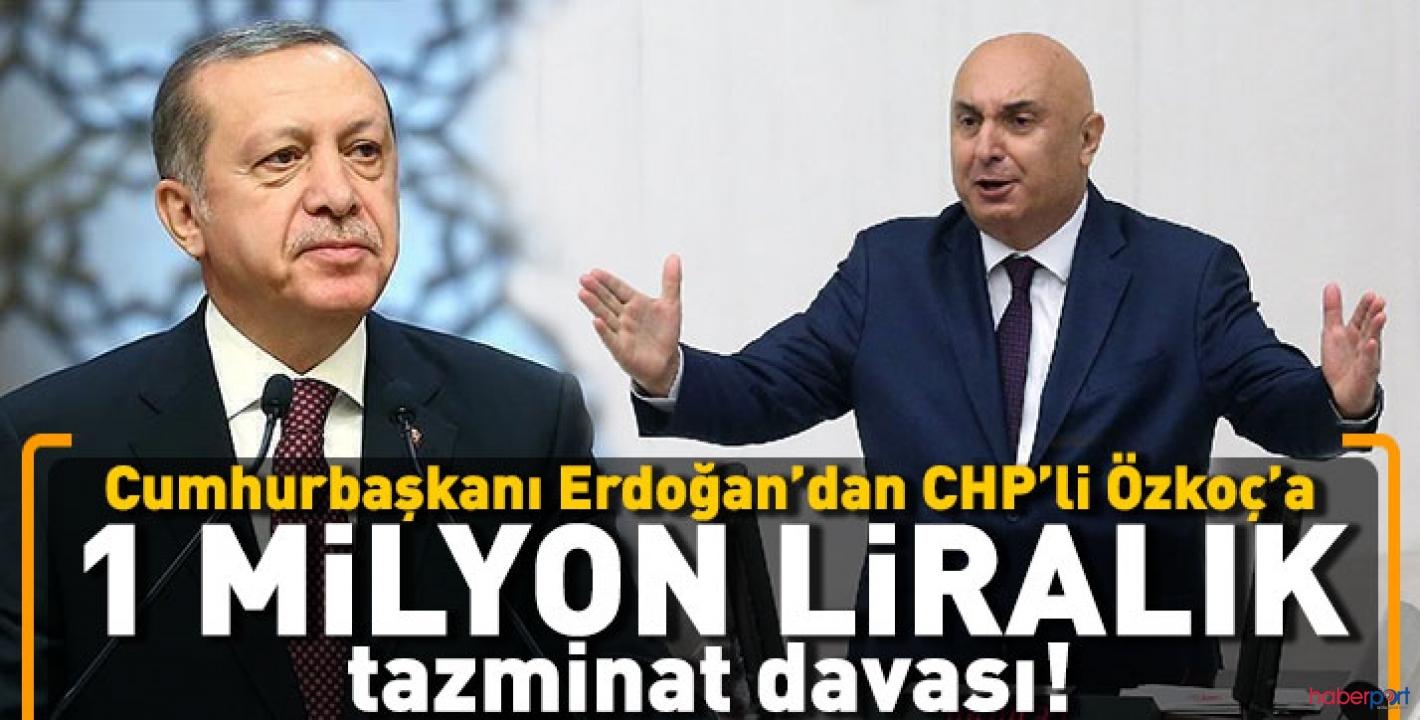 Cumhurbaşkanı Erdoğan, CHP'li Engin Özkoç'a tazminat davası açtı