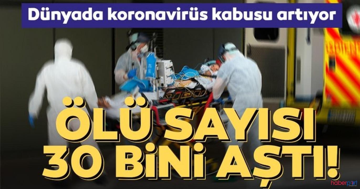 Dünya genelinde koronavirüs nedeniyle ölen kişi sayısı 30 bin 848'e yükseldi