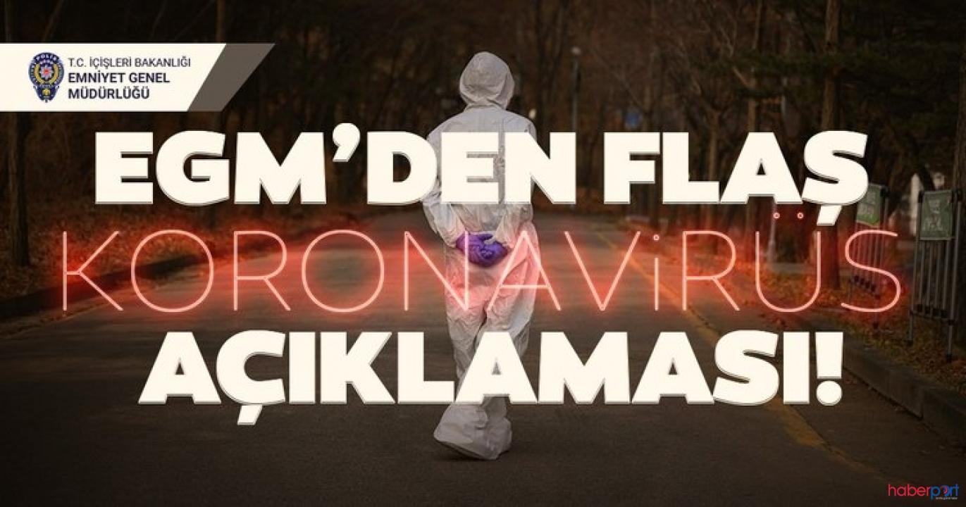 EGM'den vatandaşlara çok önemli koronavirüsü uyarısı!