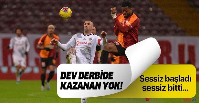 Galatasaray-Beşiktaş derbisi sessiz sedasız berabere bitti