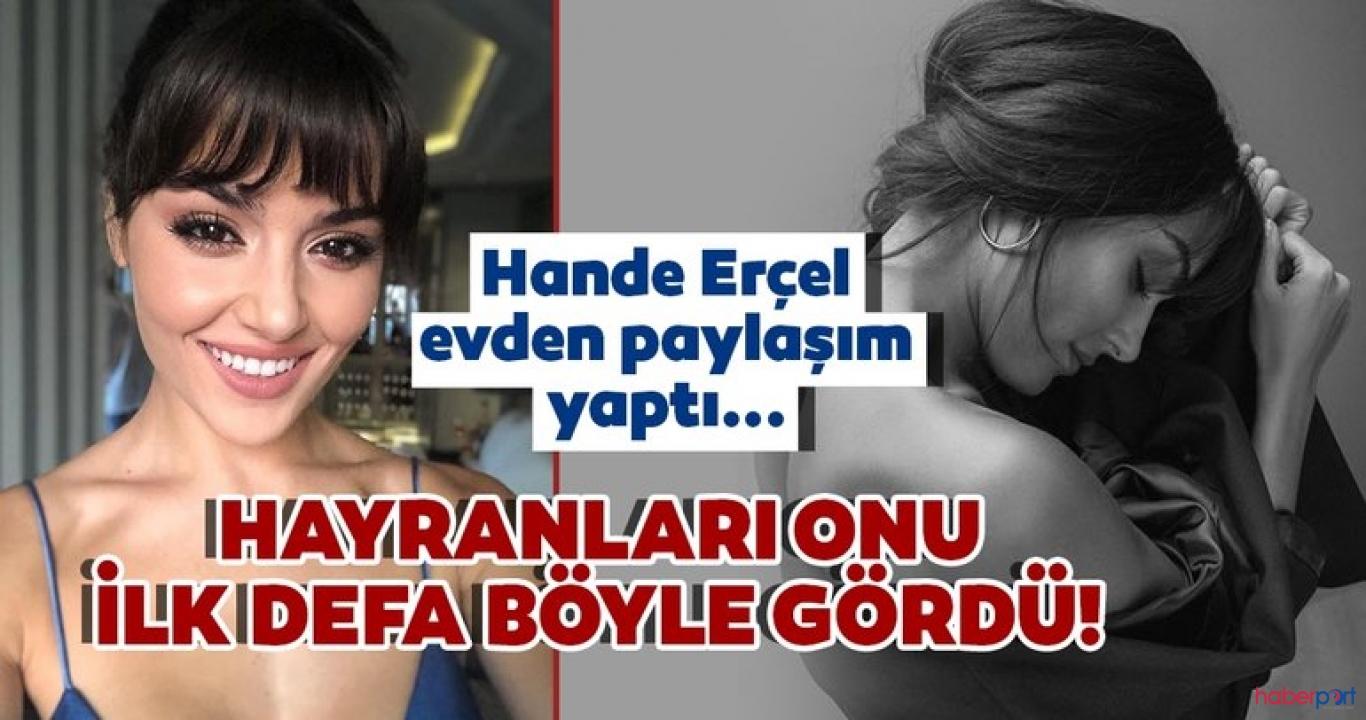 Hande Erçel'in ev haline beğeni yağmuru!