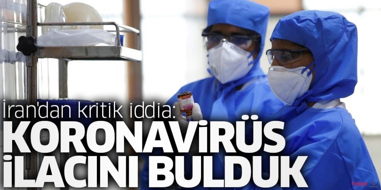 İran'dan flaş iddia! Koronavirüsünün ilacı bulundu
