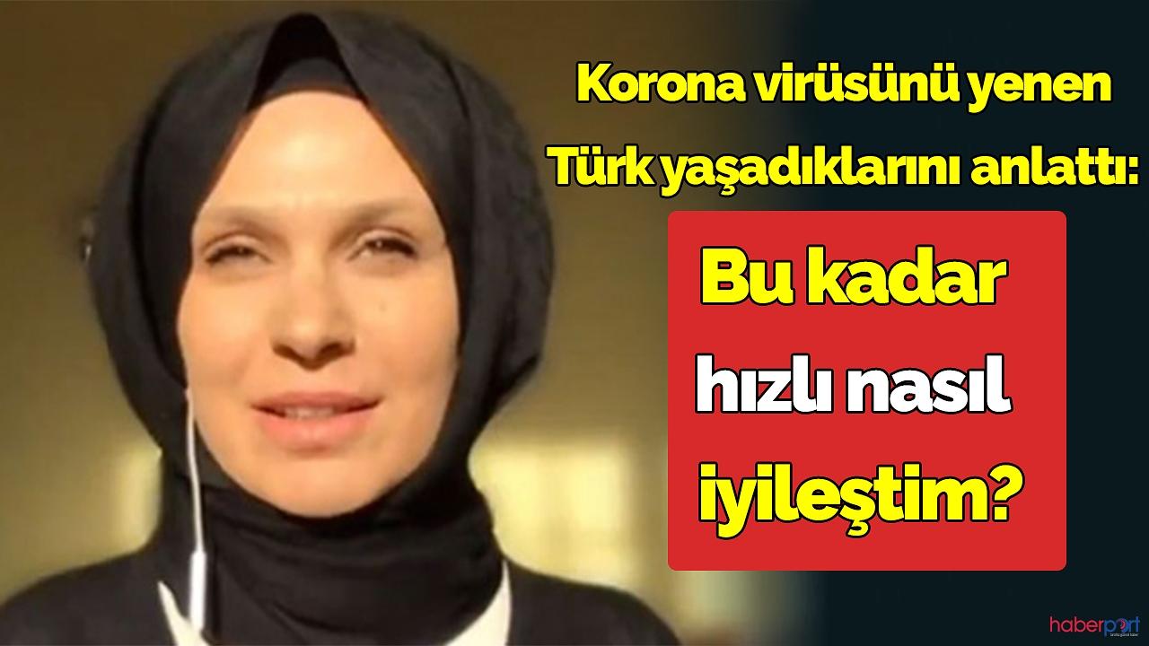 """Korona virüsü hastalığını yenen Türk anlattı;""""Şaşkınım bu kadar çabuk nasıl iyileştim?"""""""