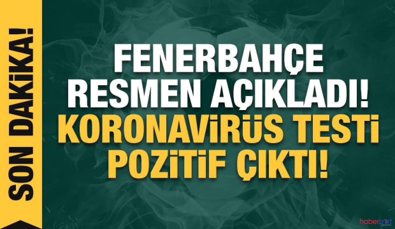 Koronavirüs testinden geçen Fenerbahçe'de bir futbolcunun sonucu pozitif çıktı