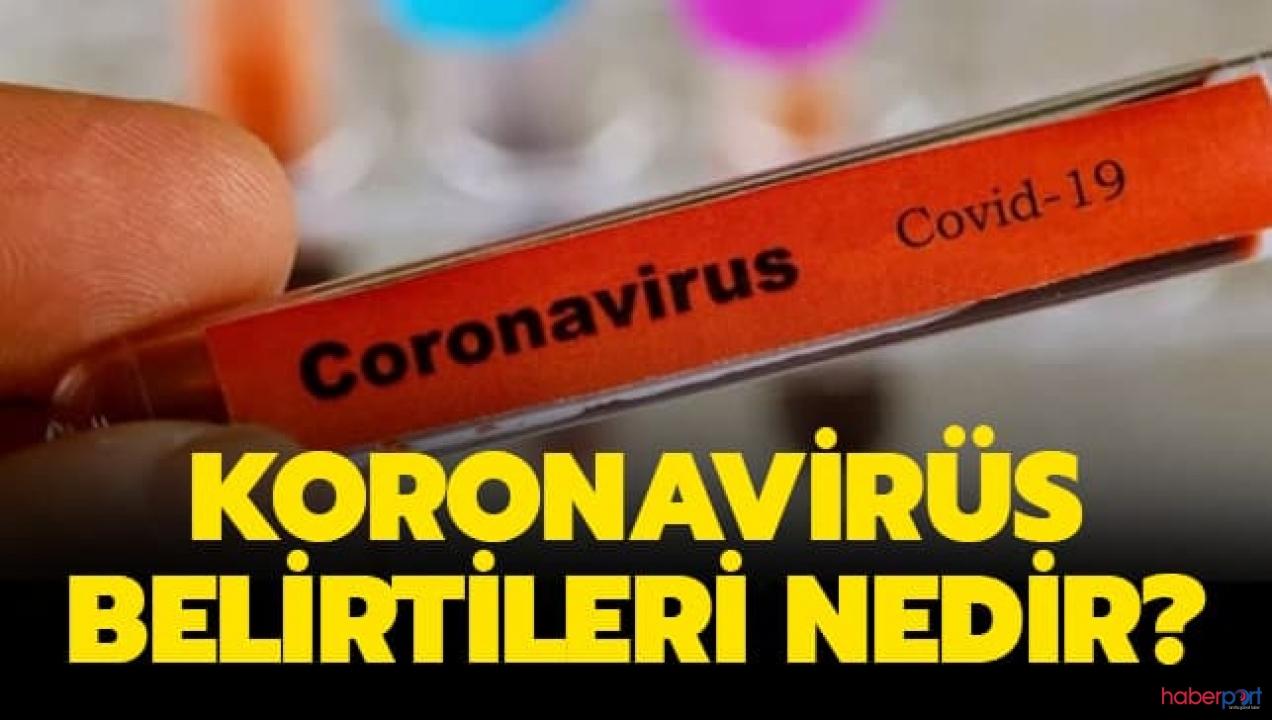 Koronavirüsü nasıl belirti gösterir? Virüsten korunmanın yolları nelerdir?
