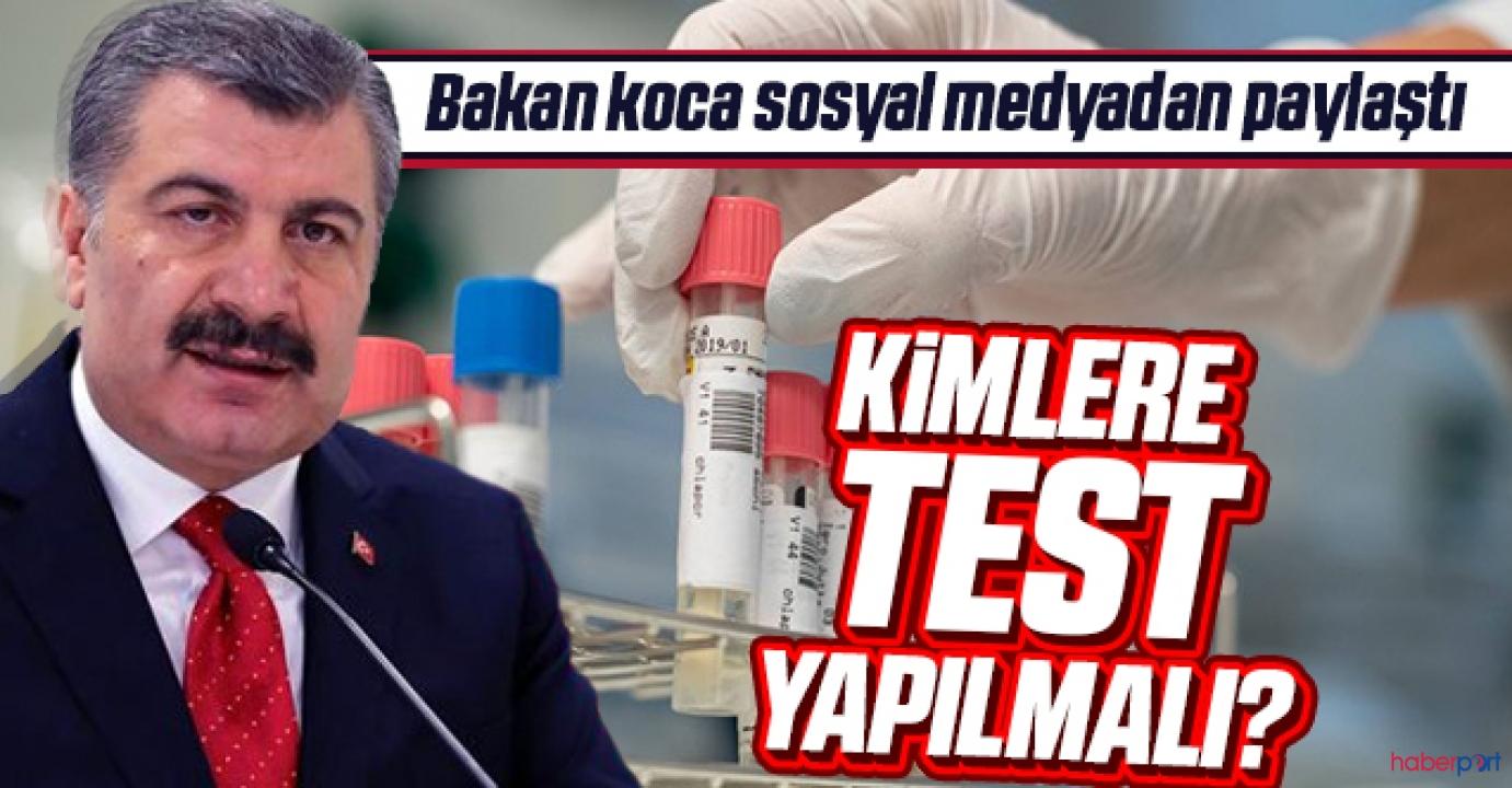 Koronavirüsünde kimlere test yapılmalı? Bakan Koca açıkladı