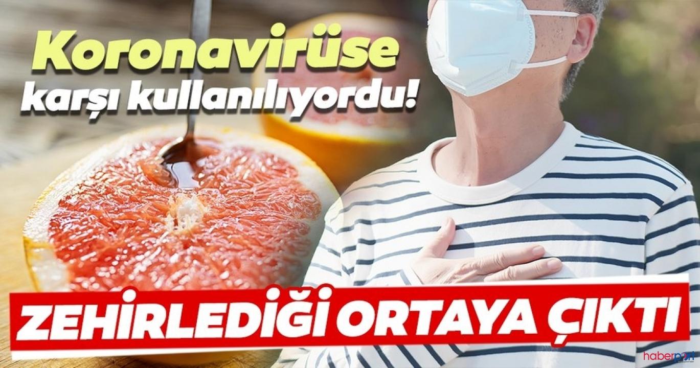 Koronavirüsüne karşı tüketilen greyfurta dikkat! Zehirleyebilir